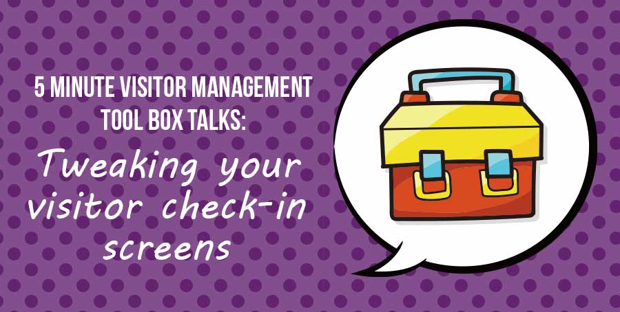 Tweaking your visitor management system check-in for a special event